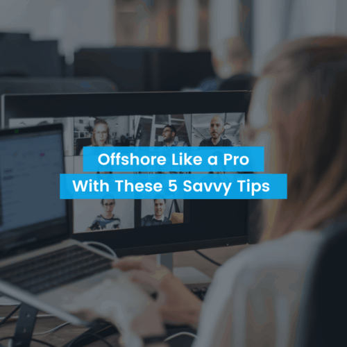Offshore Like a Pro With These 5 Savvy Tips